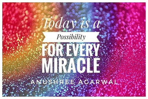 Today is a Possibility for Every Miracle